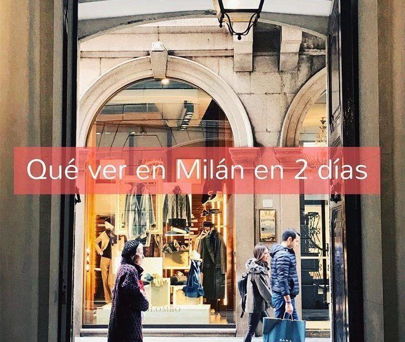 Qué ver en Milán en 2 días: la guía