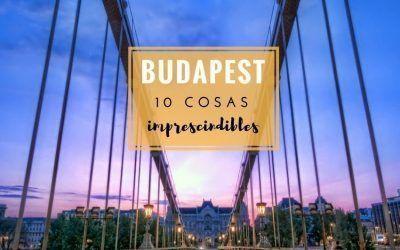 Budapest: 10 cosas imprescindibles en un fin de semana