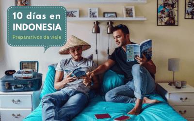 10 días en Indonesia: preparativos de viaje