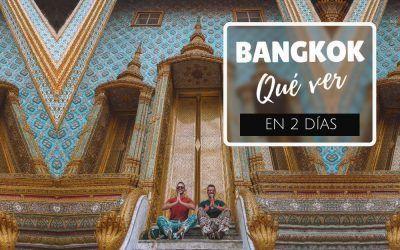 Qué ver en Bangkok en 2 días: guía práctica