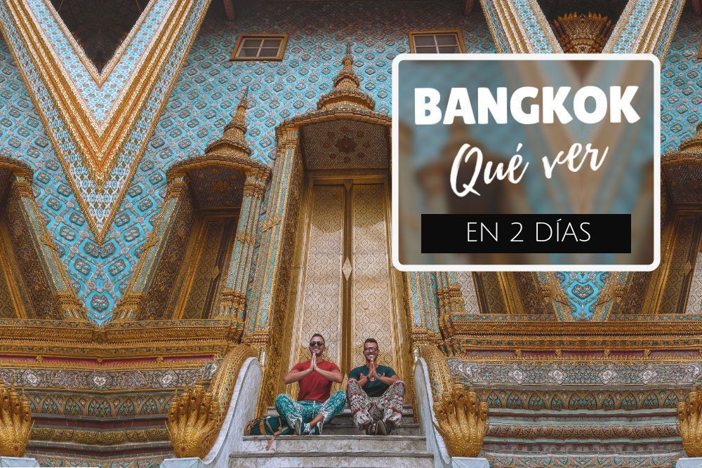 Qué ver en Bangkok en 2 días
