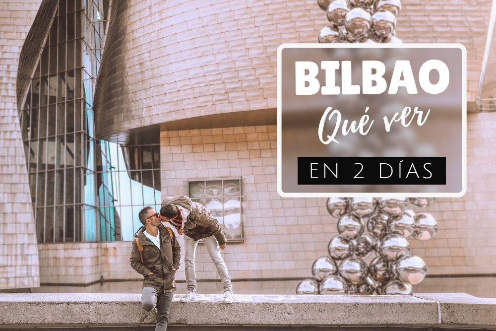 Qué ver en Bilbao en 2 días guía de viaje