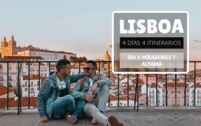 Lisboa: 4 días, 4 itinerarios – Día 1: miradores y Alfama