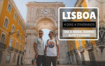 Lisboa: 4 días, 4 itinerarios – Día 3: Baixa, Barrio Alto y Chiado