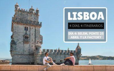 Lisboa: 4 días, 4 itinerarios – Día 4: Belem, Ponte 25 Abril y LX Factory