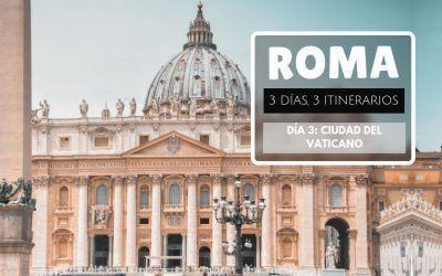 Roma: 3 días, 3 itinerarios – Día 3: Vaticano