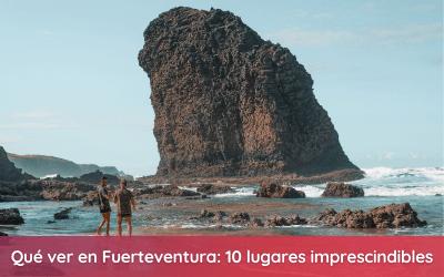 Qué ver en Fuerteventura: 10 lugares imprescindibles que ver en la isla del viento y la aventura
