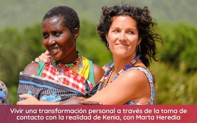 Cómo vivir una transformación personal a través de la toma de contacto con la realidad de Kenia con Marta Heredia de Pasaporte Solidario (Charlas Inside #01)