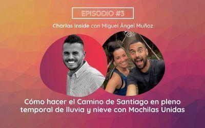 Hacer el Camino de Santiago en pleno temporal de lluvia y nieve con  Antonio y Eli de Mochilas Unidas (Viajeros en Evolución #3)